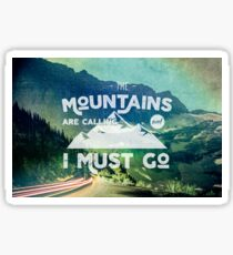 Forest Mountains Wanderlust Adventure Quote - The Mountains are Calling and I Must Go Sticker