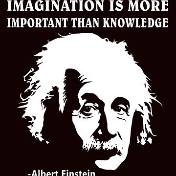 Albert Einstein T-Shirt Imagination Is More Important Than Knowledge l Redbubble by Rule