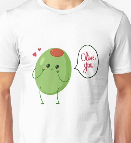 Olive you! #digistickie Unisex T-Shirt