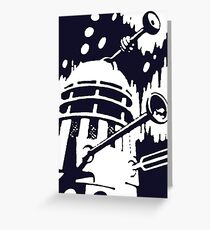 exterminate ! Greeting Card