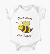 Dont Worry Bee Happy!  One Piece - Short Sleeve
