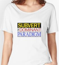 Subvert the dominant paradigm Women's Relaxed Fit T-Shirt
