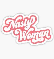Nasty Woman Sticker