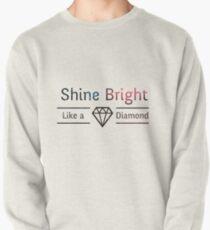 Shine Bright Like a Diamon Pullover