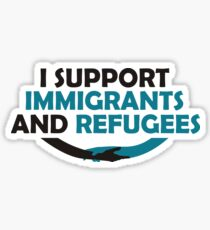 I Support Immigrants and Refugees Sticker
