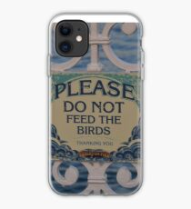 Please don't feed the birds iPhone Case