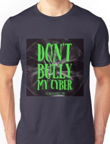 DONT BULLY MY CYBER 3 Unisex T-Shirt