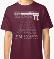 8e8961f5 Come To The Math Side We Have Pi Funny Pi Day 2017 Shirt Classic T-