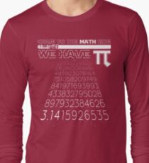 496d8722 Come To The Math Side We Have Pi Funny Pi Day 2017 Shirt Long Sleeve T