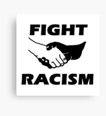 Fight Racism! Say NO! Canvas Print