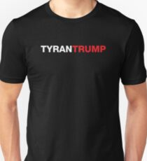 Tyrant Trump T-Shirt