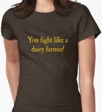 You Fight Like A Dairy Farmer Womens Fitted T-Shirt