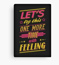 One More Time Canvas Print