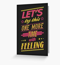 One More Time Greeting Card