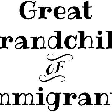 Great Grandchild of Immigrants by amyelyse