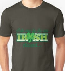 Ask me to do an IRISH accent with green shamrock Unisex T-Shirt