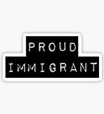 Proud Immigrant Sticker