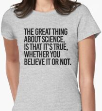 Science is true whether you believe it or not Women's Fitted T-Shirt