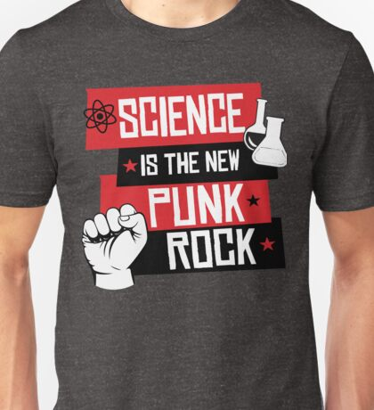 Science is the new Punk Rock Unisex T-Shirt