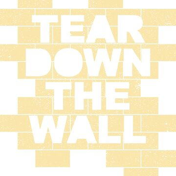 Tear Down The Wall by thanksanyway