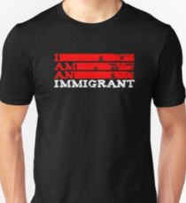 I Am An Immigrant Unisex T-Shirt
