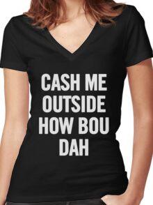 Cash Me Outside (White) Women's Fitted V-Neck T-Shirt