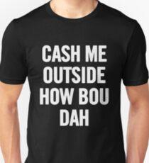 Cash Me Outside (White) T-Shirt iPhone Case Unisex T-Shirt