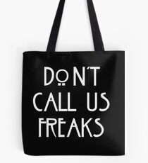 """Don't call us freaks!"" - Jimmy Darling Tote Bag"