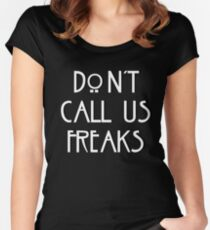 """Don't call us freaks!"" - Jimmy Darling Women's Fitted Scoop T-Shirt"
