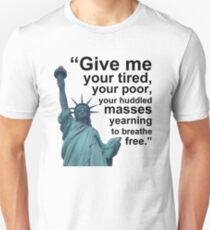 Liberty - Give Me Your Tired, Your Poor, Your Huddled Masses T-Shirt