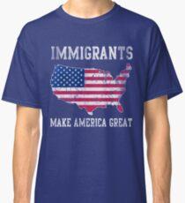 Einwanderer machen Amerika großartig Classic T-Shirt