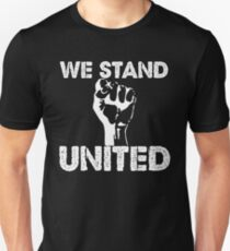 "Political Anti Trump ""We Stand United"" T-Shirt"