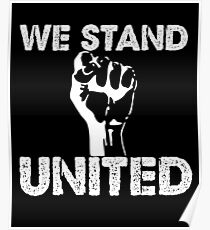"""Political Anti Trump """"We Stand United"""" Poster"""