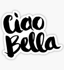 Pegatina Ciao Bella