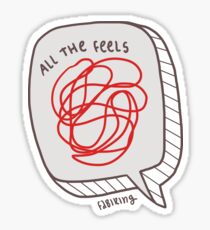 Feel all the feels Sticker