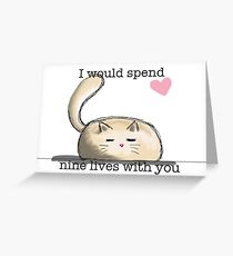 Nine Lives With You Greeting Card