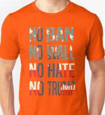 No Ban No Wall No Hate No Trump Unisex T-Shirt