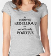 Positively Rebellious Quote - David Tennant Women's Fitted Scoop T-Shirt