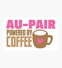 AU-PAIR powered by coffee Photographic Print