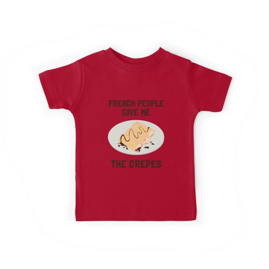 Franzosen geben mir die Crepes von Dumb Shirts