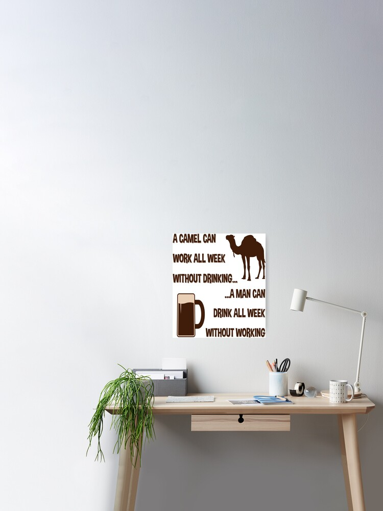 Camel Man Working Drinking Hot Funny Comical Quotes Poster