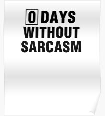 Zero Days Without Sarcasm Funny Graphic Poster