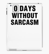 Zero Days Without Sarcasm Funny Graphic iPad Case/Skin
