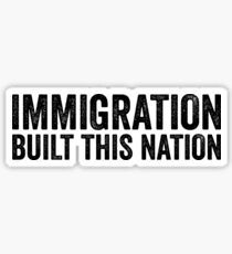 Immigration Built This Nation Resist Anti Donald Trump Sticker
