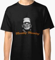 Frankies Monday Morning Feel Classic T-Shirt