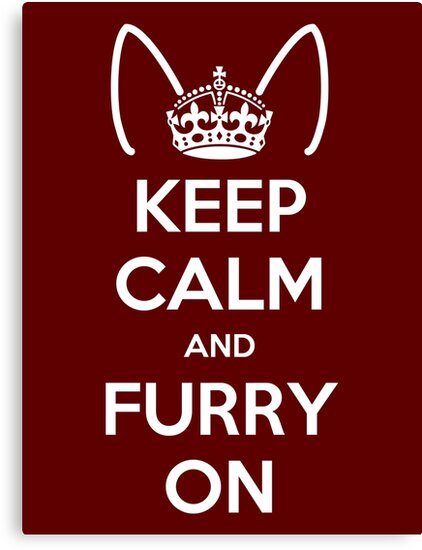 Keep Calm and Furry On by kynewuff
