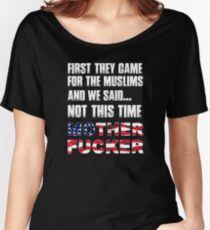 Not This Time Motherfucker! Muslim Support Women's Relaxed Fit T-Shirt