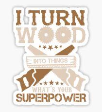 WOODWORKING SUPERPOWER TSHIRT Sticker