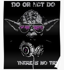 """Yoda - """"Do or Not Do, There is No Try."""" Poster"""