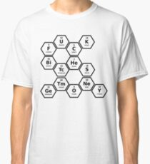 F,U,C,K,Bi,Tc,He,S,Ge,Tm,O,Ne,Y Classic T-Shirt